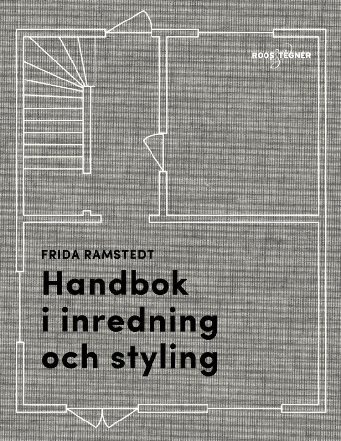 Handbok i inredning och styling av Frida Ramstedt